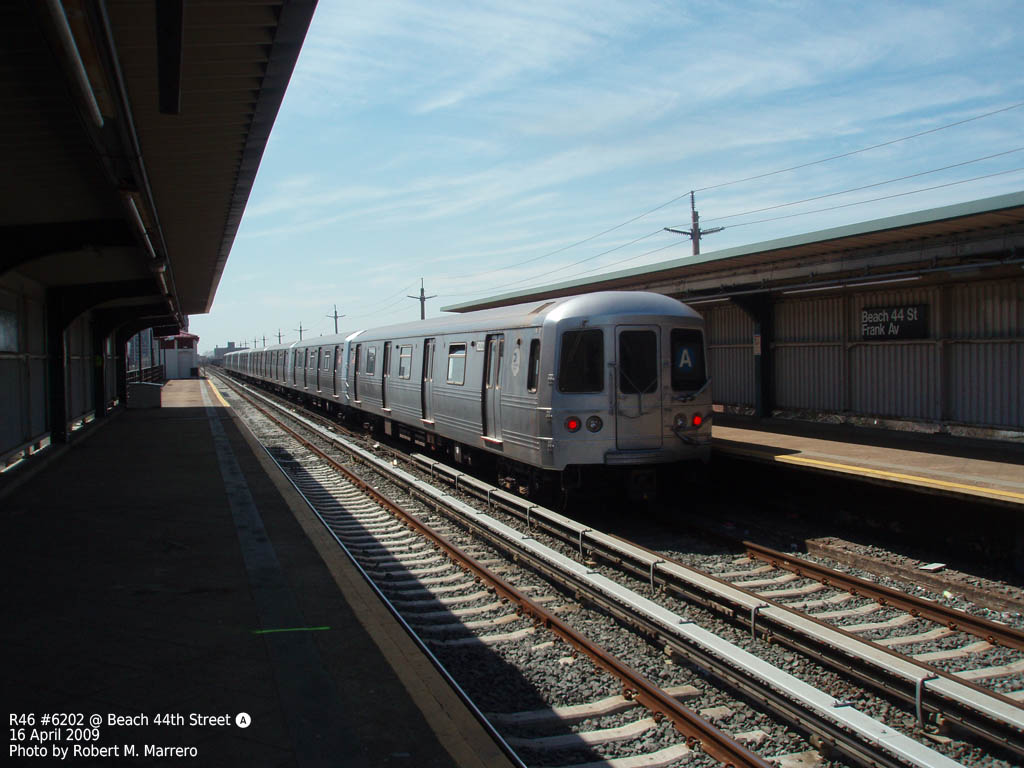 (153k, 1024x768)<br><b>Country:</b> United States<br><b>City:</b> New York<br><b>System:</b> New York City Transit<br><b>Line:</b> IND Rockaway<br><b>Location:</b> Beach 44th Street/Frank Avenue <br><b>Route:</b> A<br><b>Car:</b> R-46 (Pullman-Standard, 1974-75) 6202 <br><b>Photo by:</b> Robert Marrero<br><b>Date:</b> 4/16/2009<br><b>Viewed (this week/total):</b> 2 / 638