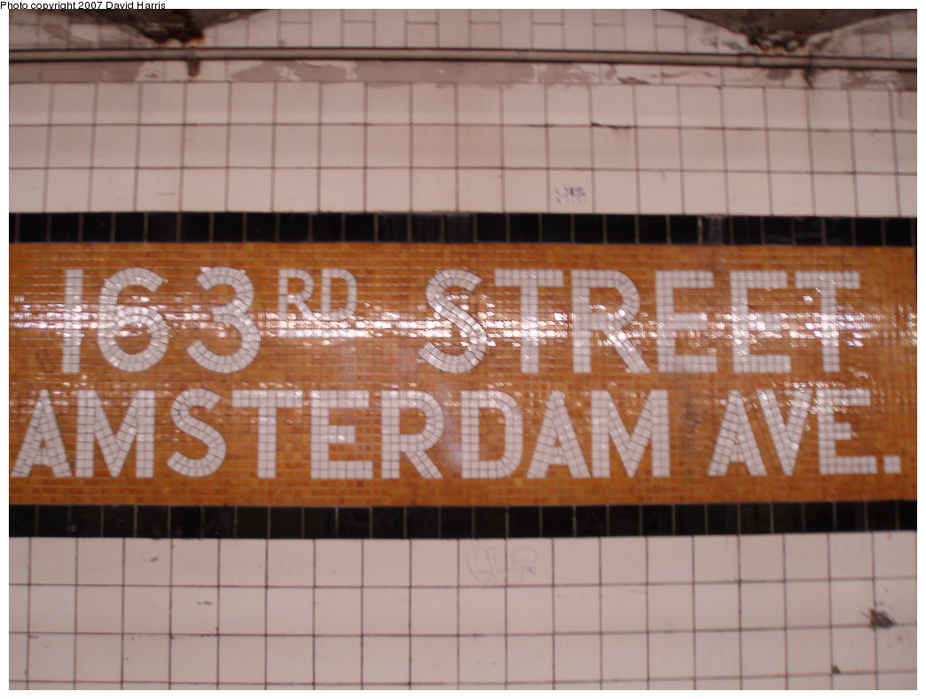 (153k, 1044x788)<br><b>Country:</b> United States<br><b>City:</b> New York<br><b>System:</b> New York City Transit<br><b>Line:</b> IND 8th Avenue Line<br><b>Location:</b> 163rd Street/Amsterdam Avenue <br><b>Photo by:</b> David Harris<br><b>Date:</b> 7/27/2007<br><b>Notes:</b> Station name tablet.<br><b>Viewed (this week/total):</b> 2 / 1591